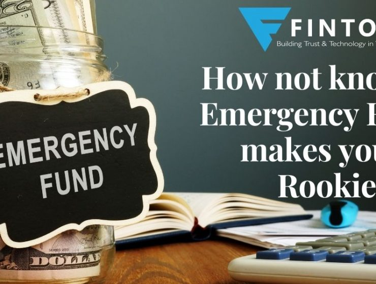 How not knowing Emergency Funds makes you a Rookie