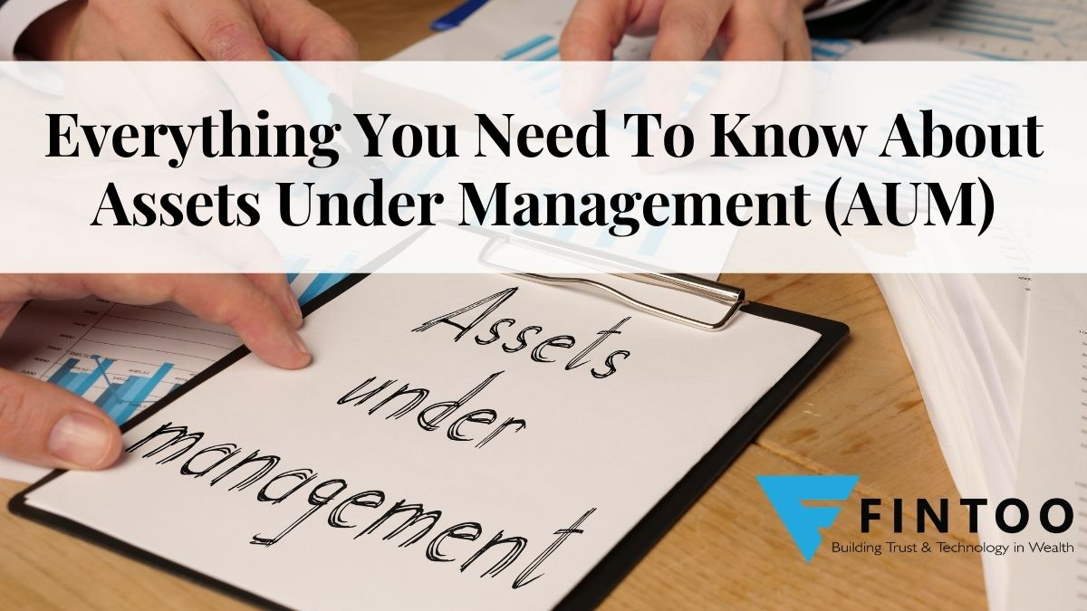 Everything You Need To Know About Assets Under Management (AUM)