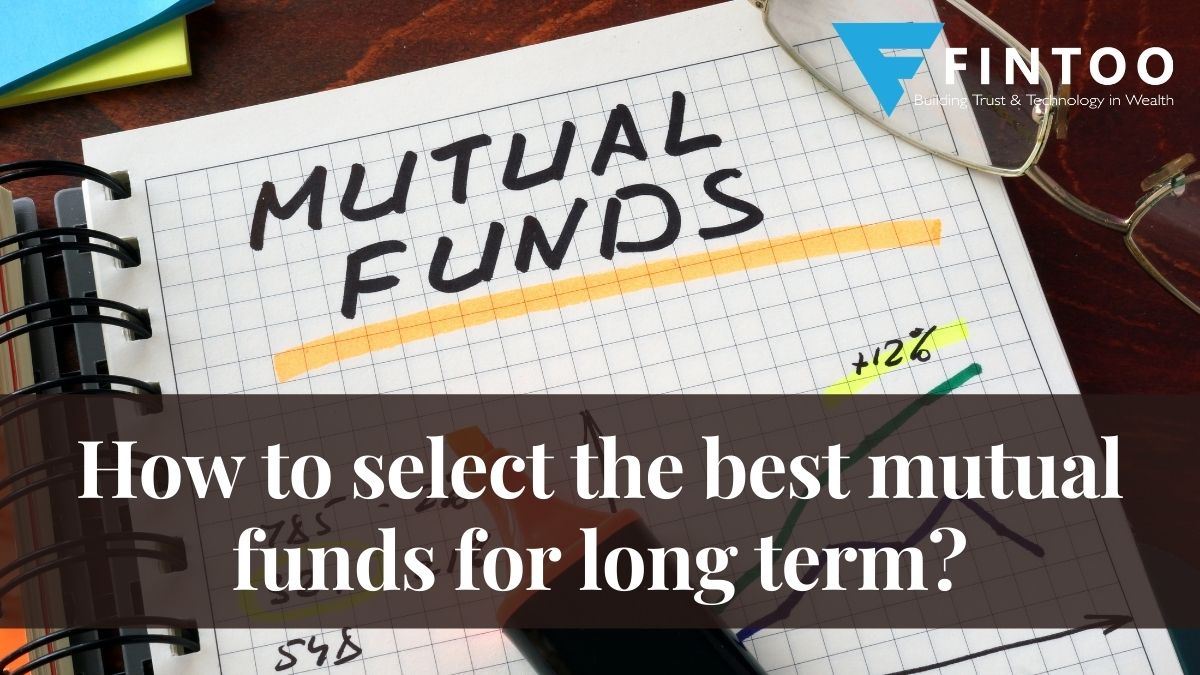 How to select the best mutual funds for long term?