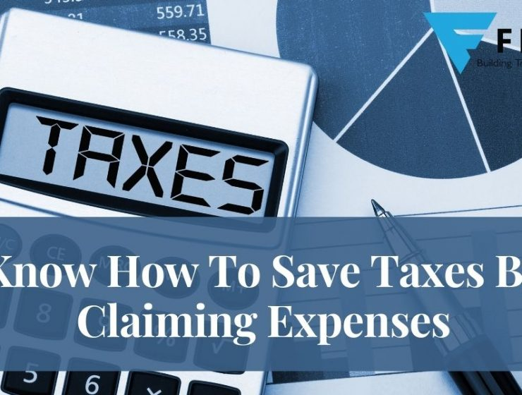 Know How To Save Taxes By Claiming Expenses