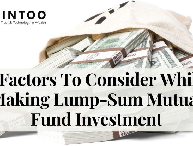 Consider 5 Factors while Lump-Sum Mutual Fund Investment