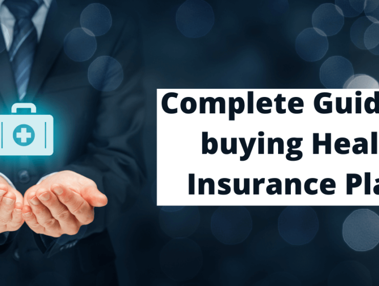 Complete Guide for buying Health Insurance Plans