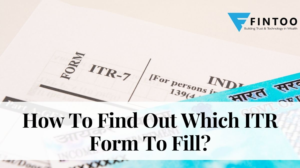 How To Find Out Which ITR Form To Fill?
