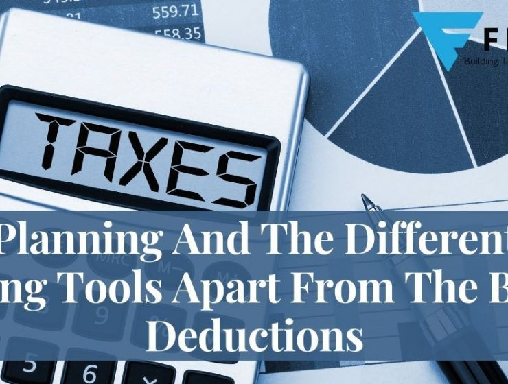 Tax Planning And The Different Tax Saving Tools Apart From The Basic Deductions