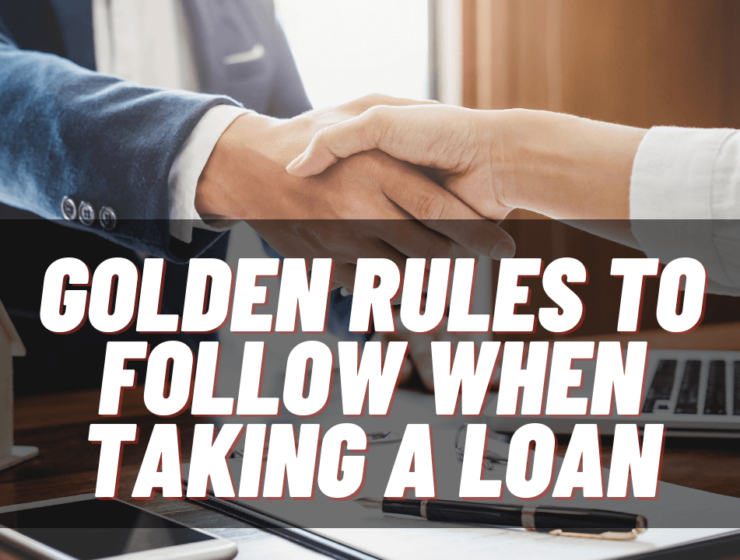 Golden rules to follow when taking a loan