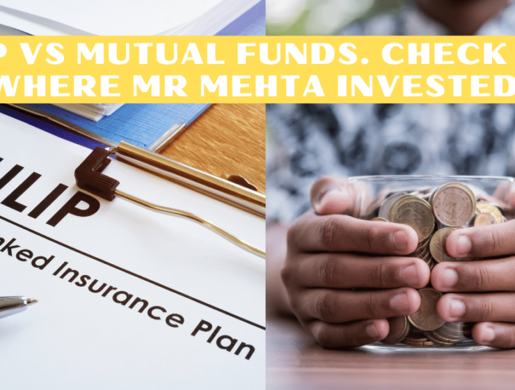 ULIP Vs Mutual Funds. Check out where Mr Mehta invested.