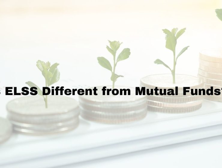 What is ELSS? Is ELSS Different from Mutual Funds?