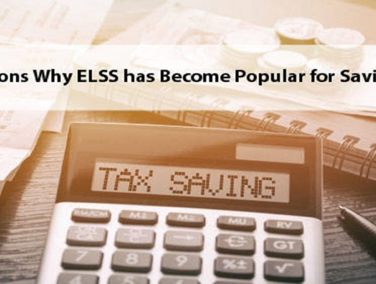 7 Reasons Why ELSS Has Evolved Into A Popular Tax Saving Alternative