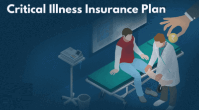 Why Do You Need Critical Illness Insurance Plans