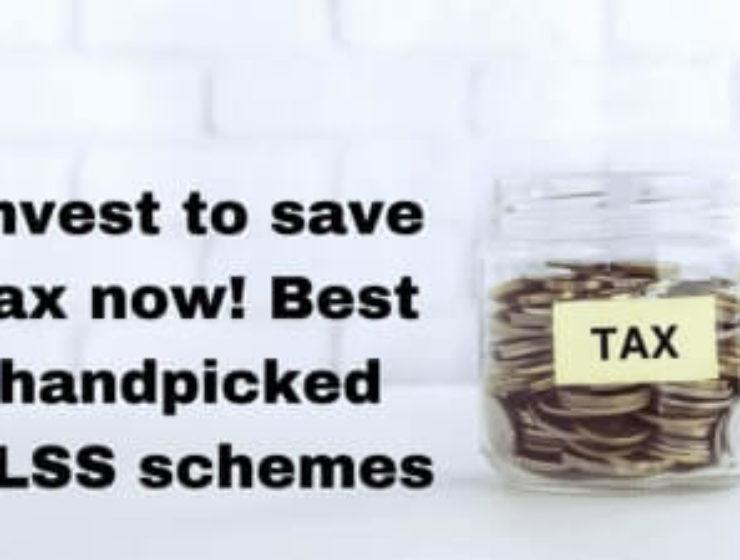 Invest to save tax now! Best handpicked ELSS schemes