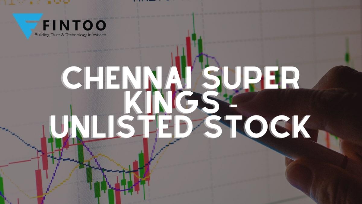 Chennai Super Kings CSK  – Unlisted Stock