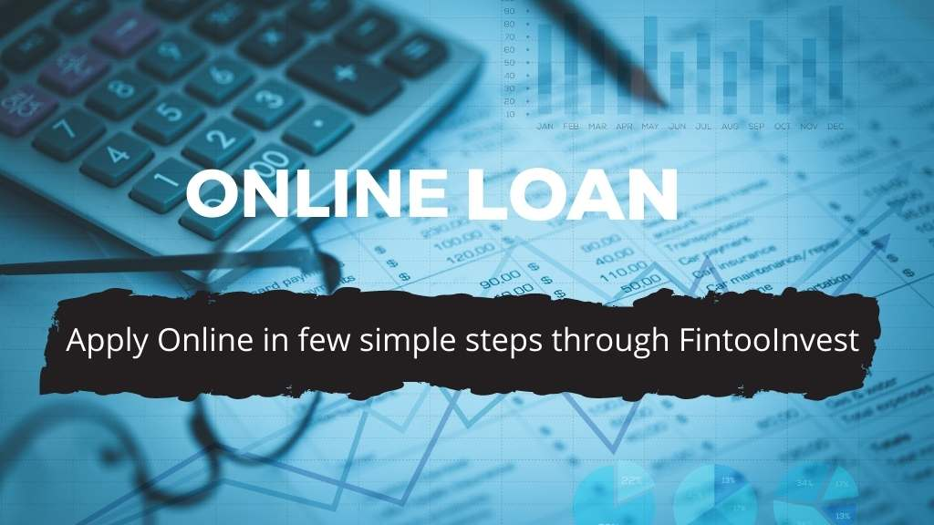 Online Loans – Apply Online in few simple steps through FintooInvest