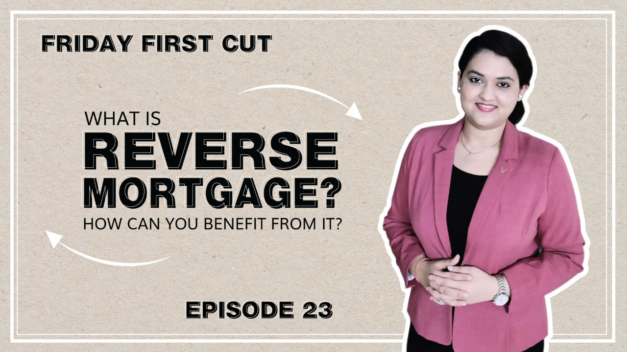 What Is Reverse Mortgage? How You Can Benefit From It