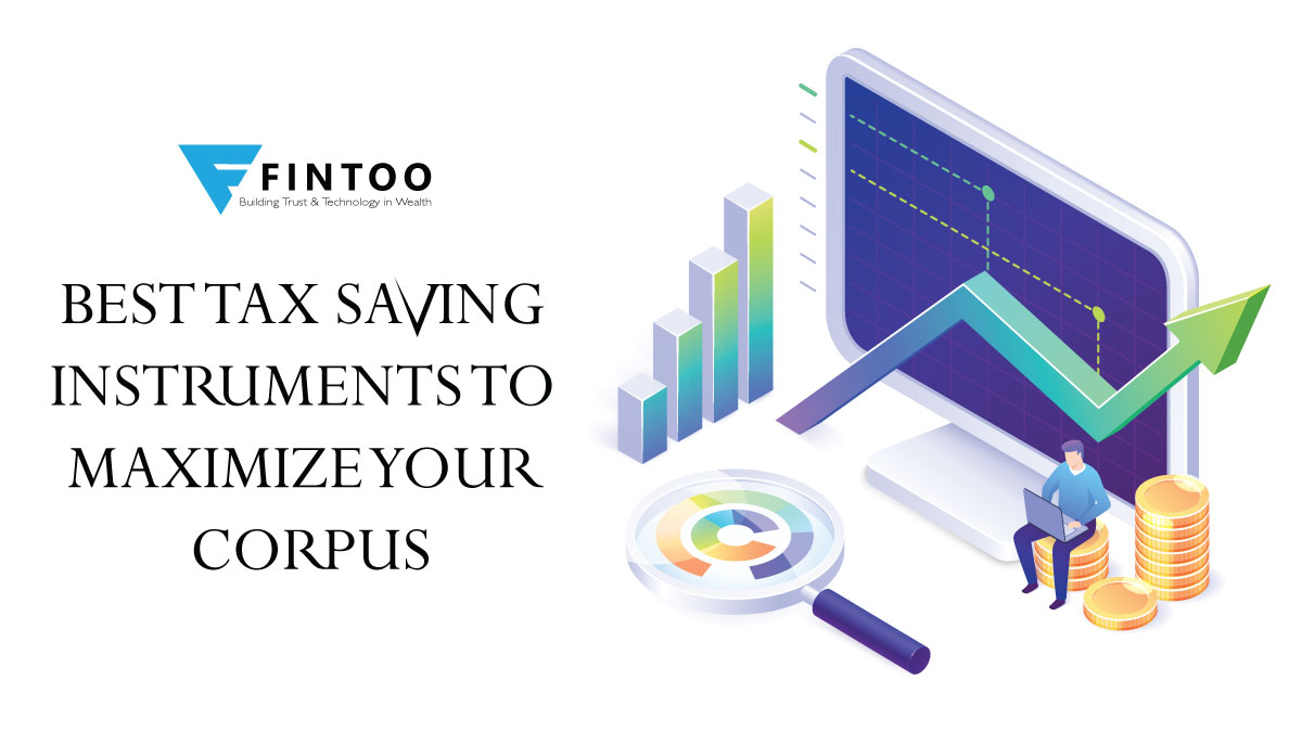 Best Tax Saving Instruments to Maximise Your Corpus