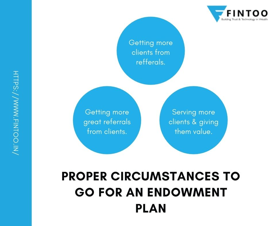 Proper circumstances to go for an Endowment Plan