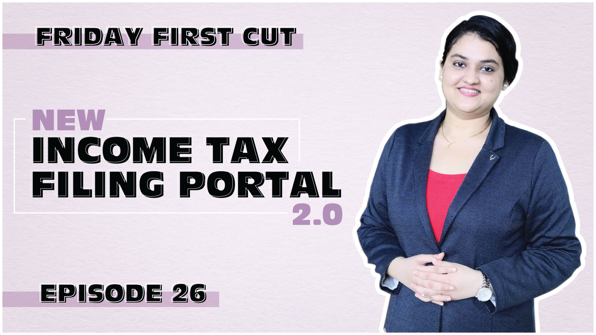 New Income Tax Portal For e-Filing 2.0 | Portal Features & Benefits