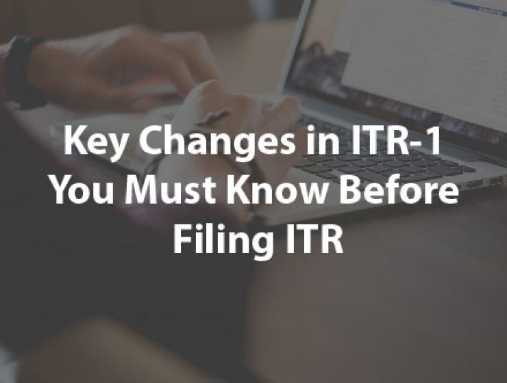 File Your Taxes Right – Changes to Note in the ITR-1 (SAHAJ) Form