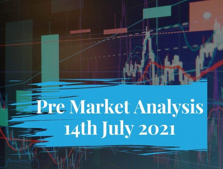 Pre Market Analysis – 14th Jul 2021