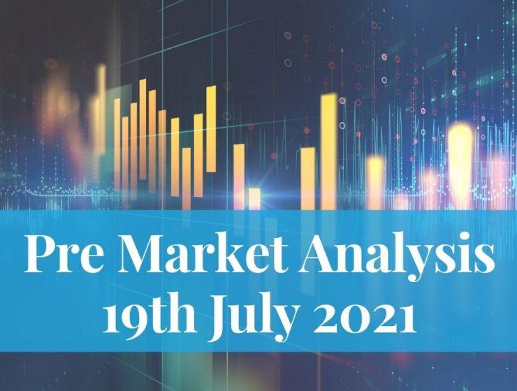 Pre Market Analysis – 19th Jul 2021.