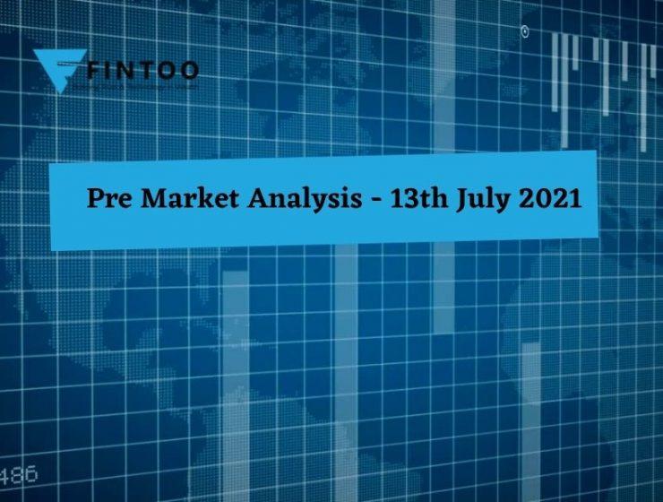 Pre Market Analysis – 13th Jul 2021