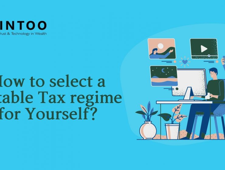 How to select a suitable Tax regime for Yourself?