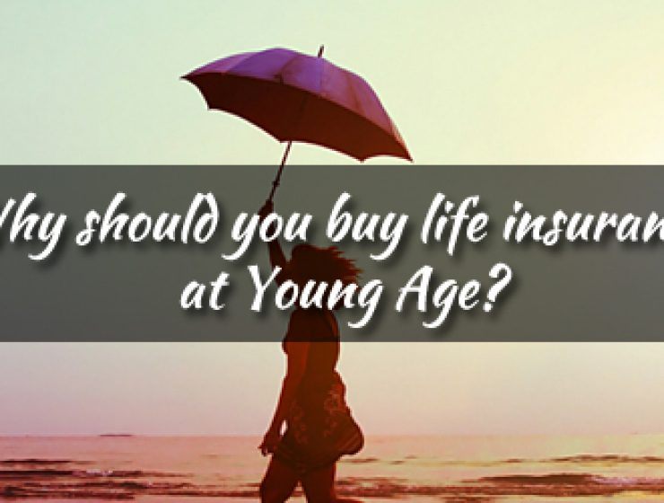 Why should you buy life insurance at Young Age?