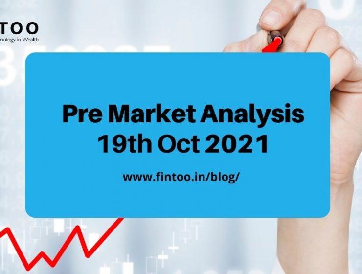 Pre Market Analysis – 19th Oct 2021