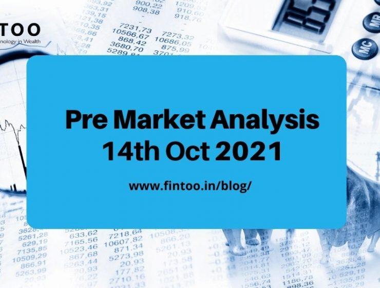 Pre Market Analysis – 14th Oct 2021