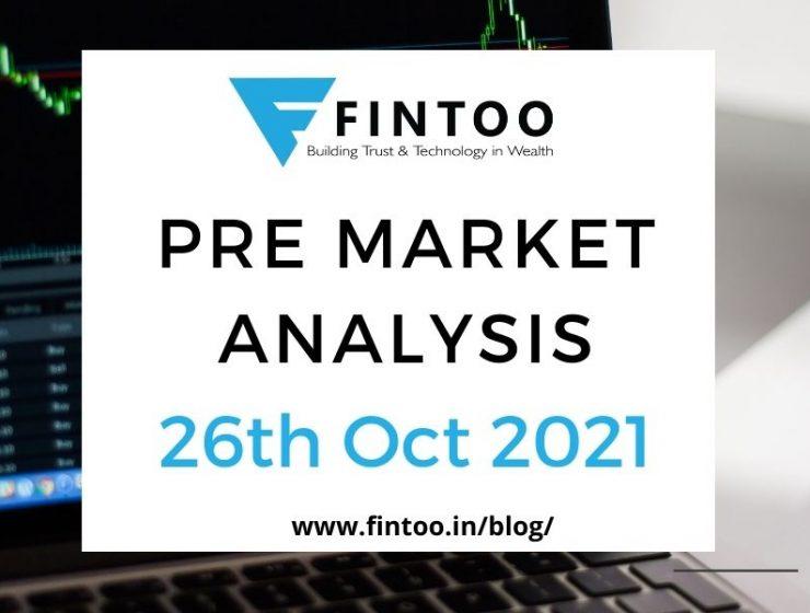 Pre Market Analysis – 26th Oct 2021